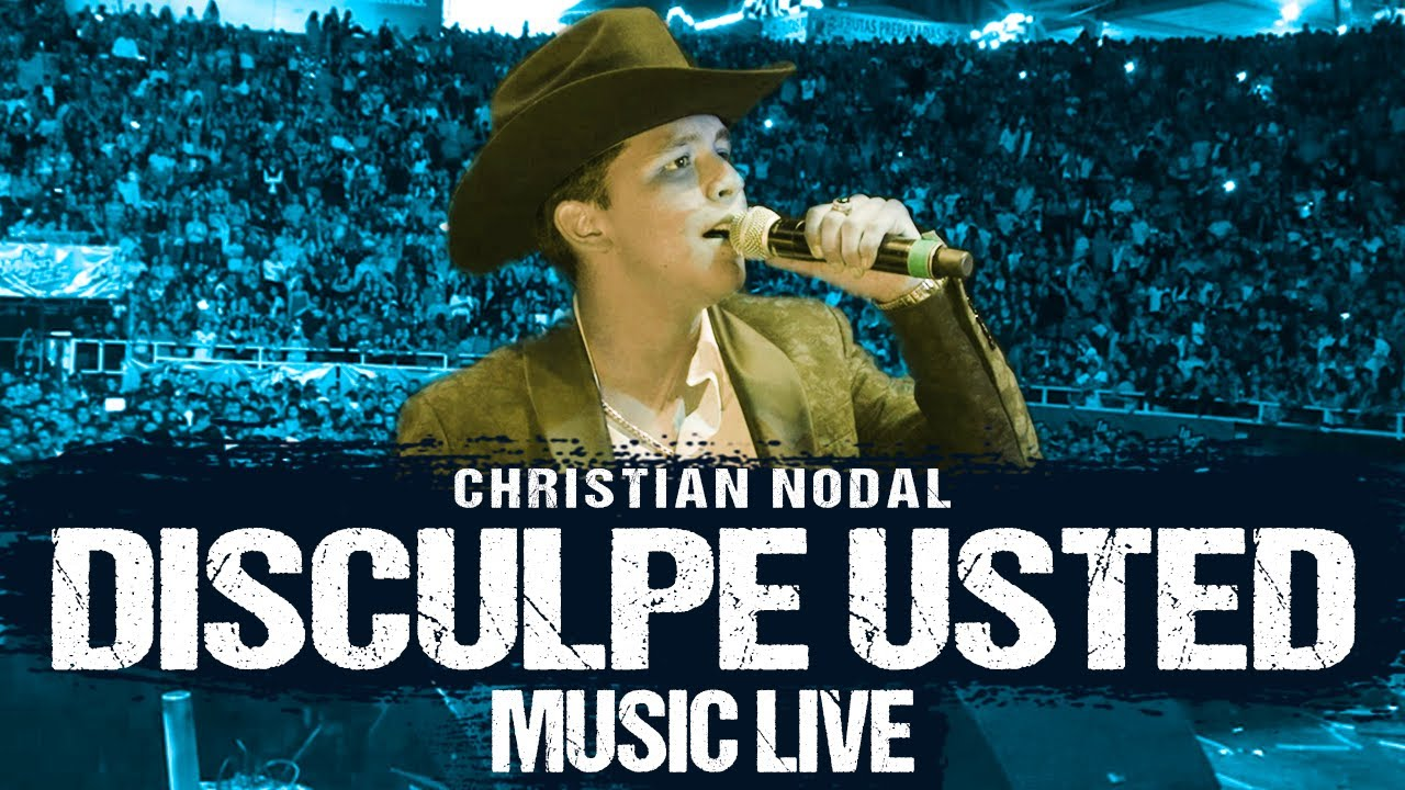 disculpe usted christian nodal jg music